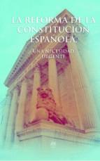 la reforma de la constitucion española: una necesidad urgente-jose miguel bueno-9788494668142
