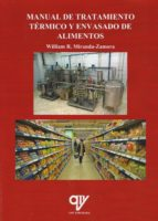 manual de tratamiento térmico y envasado de alimentos-william rolando miranda-zamora-9788494689642