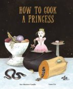 how to cook a princess-ana martinez castillo-9788494692642