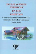 instalaciones termicas en los edificios. incluye texto consolidado y comentado del rite antonio madrid vicente 9788494782442