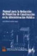 manual para la redaccion de proyectos de construccion en la admin istracion publica jose manuel sevilla lopez 9788495312242