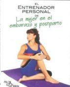 el entrenador personal de la mujer en el embarazo y postparto 9788495353542