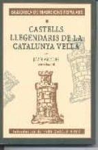 Descargas de libros en línea Castells llegendaris de la catalunya vella