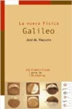 galileo: la nueva fisica-jose m. vaquero-9788495599742