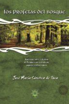 los profetas del bosque: vaticinios sobre el destino de europa so bre la tradicion popular centroeuropea jose maria sanchez de toca 9788495645142