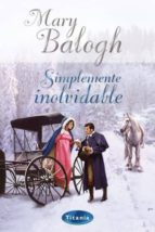 simplemente inolvidable-mary balogh-9788495752642