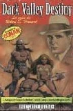 dark valley destiny: la vida de robert e. howard l. sprague de camp catherine crook de camp jane winttington griffin 9788496121942