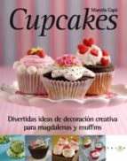 cupcakes: divertidas ideas de decoracion creativa para magdalenas y muffins-marcela capo-9788496599642
