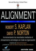 alignment: como alinear la organizacion a la estrategia a traves del cuadro de mando integral-robert s. kaplan-david p. norton-9788496612242