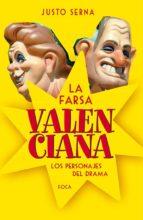 la farsa valenciana-justo serna alonso-9788496797642