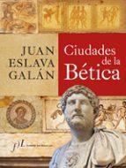 ciudades de la betica-juan eslava galan-9788496824942