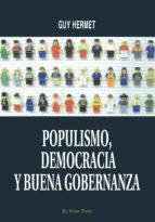 populismo, democracia y buena gobernanza (el viejo topo) guy hermet 9788496831742