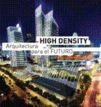 high density arquitectura para el futuro eduard broto 9788496969742