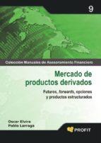 mercado de productos derivados-pablo larraga-oscar elvira-9788496998742