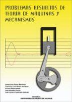 problemas resueltos de teoria de maquinas y mecanismos-9788497050142