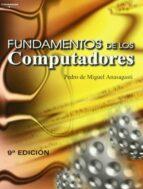 fundamentos de los computadores (9ª ed.) pedro de miguel anasagasti 9788497322942