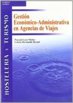 gestion economico administrativa de agencias de viajes 9788497323642