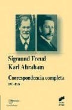 sigmund freud karl abraham: correspondencia completa: 1907 1926 manina peiro paloma letamendia manuel espina 9788497562942