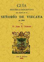 señorio de vizcaya. guia historico-descriptiva del viajero en 186 4 (ed. facsimil)-juan e. delmas-9788497614542