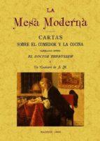 la mesa moderna: cartas sobre el comedor y la cocina cambiadas en tre el doctor thebussem y un cocinero de s.m. (ed. facsimil) mariano pardo de figueroa 9788497617642