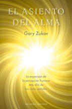 el asiento del alma: la expansion de la percepcion humana mas all a de los cinco sentidos gary zukav 9788497774642