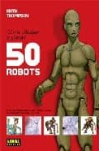como dibujar y pintar 50 robots-keith thompson-9788498149142