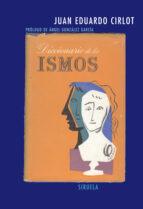 diccionario de los ismos-juan eduardo cirlot-9788498410242