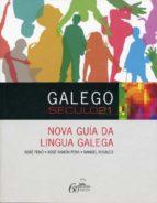 galego seculo 21: nova guia da lingua galega xose feixo 9788498652642