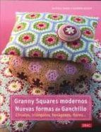 granny squares modernos: nuevas formas de ganchillo beatrice simon barbara wilder 9788498743142