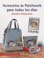 accesorios de patchwork para todos los días-masako wakayama-9788498745542