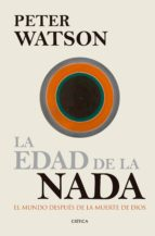 la edad de la nada (ebook)-peter watson-9788498927542