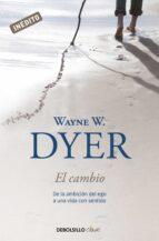 el cambio: de la ambicion del ego a una vida con sentido wayne w. dyer 9788499088242