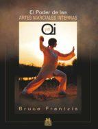 el poder de las artes marciales internas y el qi-bruce frantzis-9788499101842