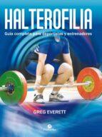 halterofilia: guía completa para deportistas y entrenadores-greg everett-9788499105642