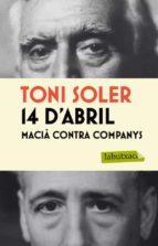 14 d abril. macia contra companys-toni soler-9788499305042