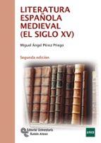 literatura española medieval (el siglo xv) (2ª ed) miguel angel perez priego 9788499611242