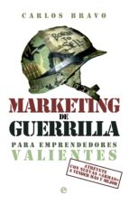 marketing de guerrilla para emprendedores valientes (ebook)-carlos bravo-9788499709642