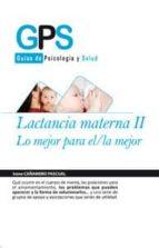 lactancia materna ii: lo mejor para el/la mejor-marta zamora pasadas-9788499765242