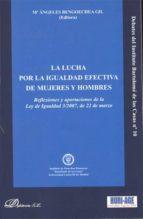 la lucha por la igualdad efectiva de mujeres y hombres. (ebook) mª angeles bengoechea gil 9788499825342