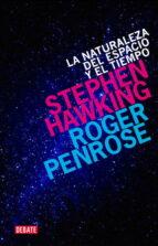 la naturaleza del espacio y el tiempo stephen hawking roger penrose 9788499920542