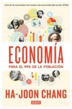 economia para el 99% de la poblacion ha joon chang 9788499923642