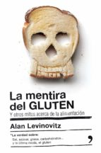 la mentira del gluten alan levinovitz 9788499985442