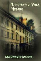 il mistero di villa melano (ebook) 9788891141842