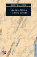 una introduccion a la teoria literaria (2ª ed.) terry eagleton 9789681654542
