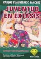 juventud en extasis-carlos cuauhtemoc sanchez-9789687277042