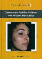 correcciones faciales esteticas con rellenos inyectables patricio f. jacovella 9789875700642