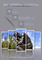 en buena lógica: dios, filosofía y ateísmo (ebook)-gabriel wüldenmar ortiz-cdlap00010242