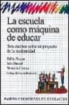 la escuela como maquina de educar-pablo pineau-ines dussel-marcelo caruso-9789501261356