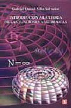 introduccion a la teoria de las funciones algebraicas-gabriel daniel villa salvador-9789681670757