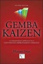 gemba kaizen: a commonsense approach to a continuous improvement strategy (2nd revised edition)-masaaki imai-9780071790352